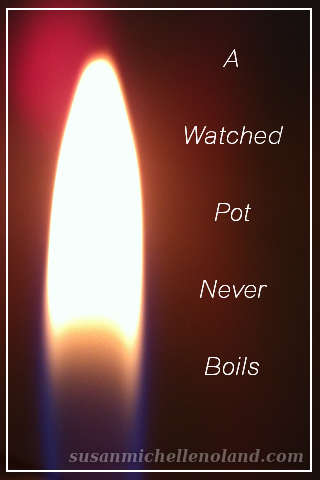 watched pot